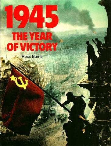 1945 The Year Of Victory Hardcover by Ross Burns Bison Group N/A Bison_Group