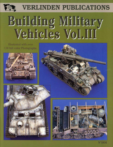Verlinden Publications Building Military Vehicles Vol.III Reference Book #1816 N/A Verlinden Publication