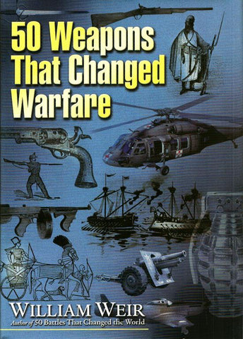 50 Weapons That Changed Warfare by William Weir Hardcover New Page Books N/A New_Page_Books