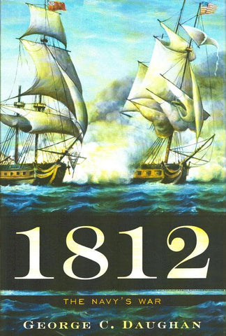 1812 The Navy's War by George C. Daughan Hardcover Basic Books N/A Basic_Books