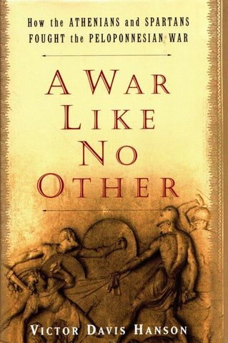 A War Like No Other How the Athenians and Spartans Fought Hardcover Random House N/A Random_House