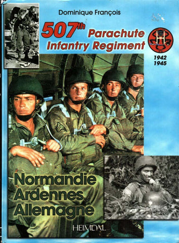 507th Parachute Infantry Regiment Hardcover by Dominique Francois Casemate U1 N/A Casemate_Publishers