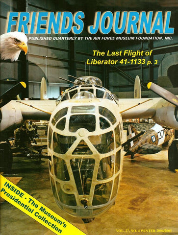 Friends Journal Air Force Museum Pt.3 Vol.27 No.4 Winter 2004/2005 Magazine U1 N/A Friends_Journal
