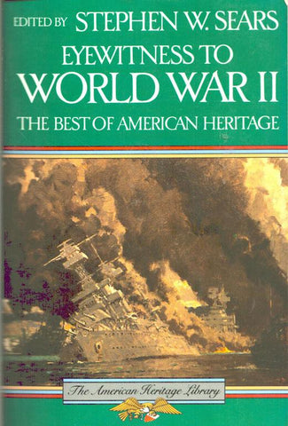 Eyewitness To World War II By Stephen W. Sears Houghton Mifflin Harcourt U N/A Houghton_Mifflin_Harcourt