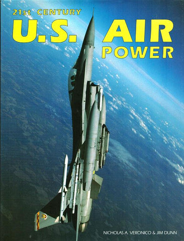 21st Century US Air Power by Nicholas A. Veronico & Jim Dunn Hardcover Zenith U1 N/A Zenith_Press