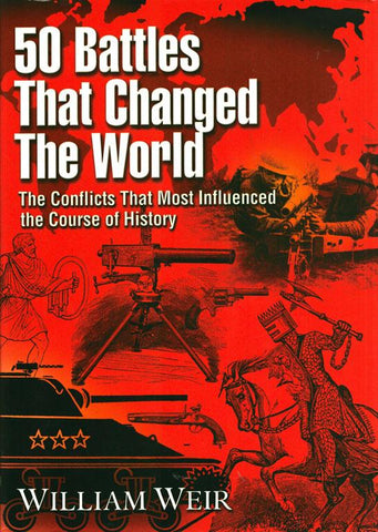 50 Battles That Changed the World by William Weir Hardcover Book Permuted Press N/A Permuted_Press