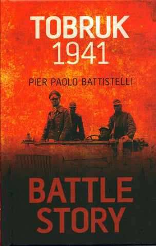 Battle Story Tobruk 1941 By Pier Paolo Battistelli Hardcover Book The History N/A The History Press