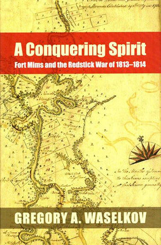A Conquering Spirit by Gregory A. Waselkov Hardcover University Alabama Press N/A University_Alabama_Press