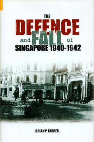 The Defence & Fall Singapore 1940-1942 by Brian P. Farrell Hardcover Tempus N/A Tempus