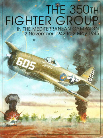 350th Fighter Group in Mediterranean Campaign by Facsimile Hardcover Schiffer U N/A Schiffer_Publishing