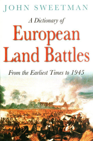 A Dictionary of European Land Battles by John Sweetman Hardcover Spellmount N/A Spellmount