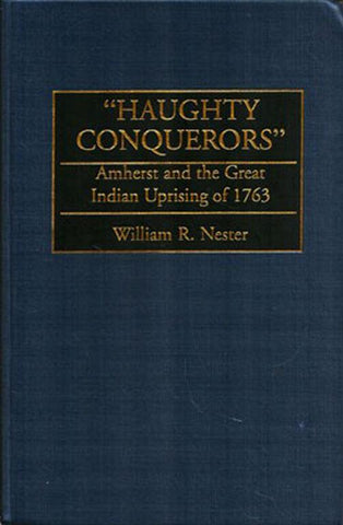 Haughty Conquerors by William Nester Hardcover Book Praeger U1 N/A Praeger