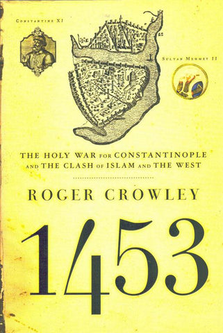 1453 The Holy War for Constantinople by Roger Crowley Hardcover Hachette Books N/A Hachette_Books