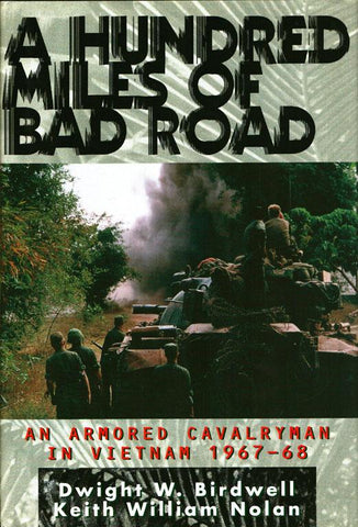 A Hundred Miles of Bad Road by Dwight W. Birdwell Hardcover Book Presidio Press N/A Presidio_Press