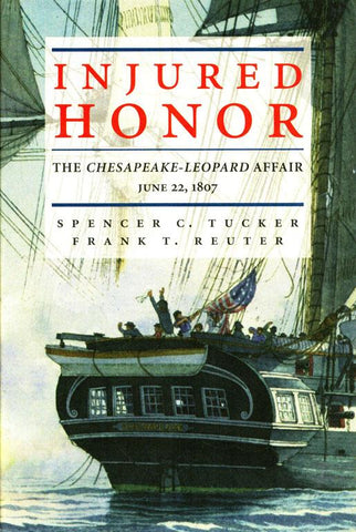 Injured Honor by Spencer C. Tucker Hardcover Book Naval Inst Pr N/A Naval_Inst_Pr
