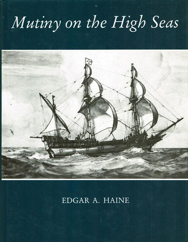 Mutiny on the High Seas by Edgar A. Haine Hardcover Book Cornwall Books N/A Cornwall_Books