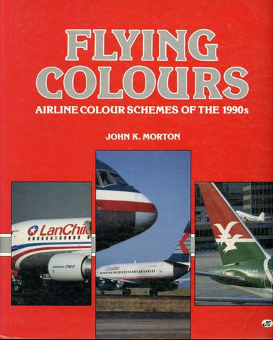 Flying Colours Airline Colour Schemes Of The 1990s By John K. Morton