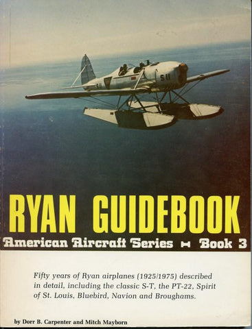 American Aircraft Series Book 3: The Ryan Guidebook