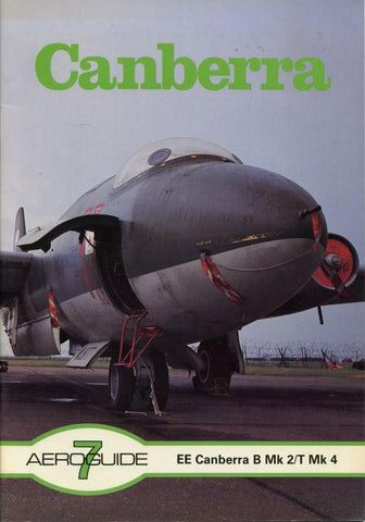 Aeroguide #7 Canberra: EE Canberra B Mk 2/T Mk 4 Reference Book N/A Aeroguide