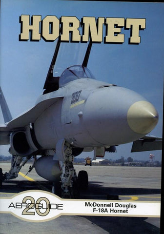 Aeroguide #20 Hornet: Mcdonnell Douglas F-18A Hornet Reference Book
