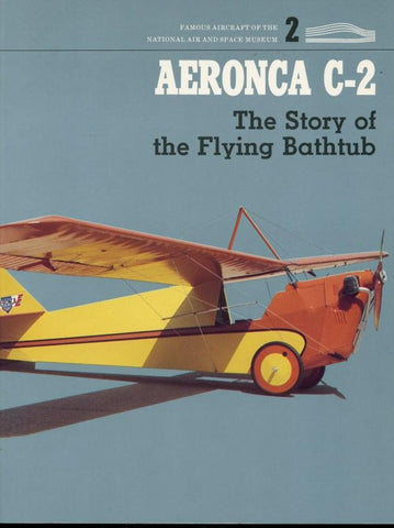 Aeronca C-2 The Story Of The Flying Bathtub #2 Smithsonian Institution Press