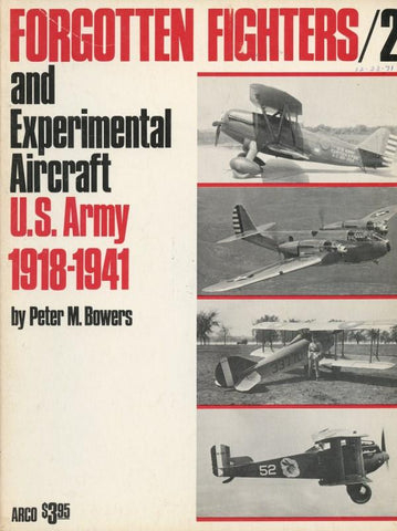 Forgotten Fighters #2 And Experimental Aircraft U.S. Army 1918-1941