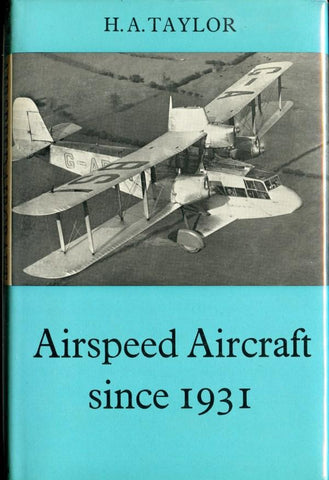 Airspeed Aircraft Since 1931 By H.A. Taylor Putnam & Co. Ltd.