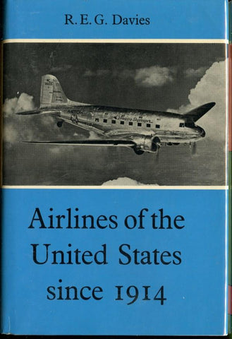 Airlines Of The United States Since 1914 By R.E.G. Davis  Putnam & Company Ltd.