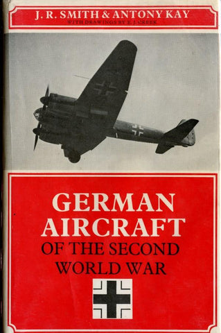 German Aircraft Of The Second World War By J.R. Smith & Anthony Kay