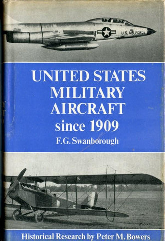 United States Military Aircraft Since 1909 By F. G. Swanborough N/A Putnam & Company Ltd