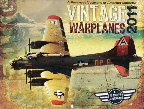 A Paralyzed Veterans Of America 2011 Vintage Warplanes Calendar N/A Lots Of Models