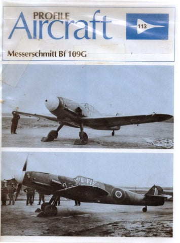 Profile Aircraft #113 Messerschmitt Bf 109G Profile Books Limited N/A Profile Publications Ltd