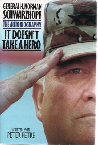 General H. Norman Schwarzkopf- The Autobiography: It Doesn't Take A Hero