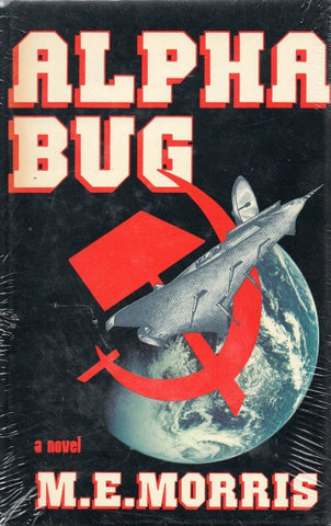 Alpha Bug A Novel By M.E. Morris N/A Presidio Press