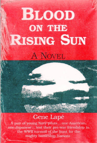 Blood On The Rising Sun A Novel By Gene Lape Vantage Pr N/A Blood on the Rising Sun