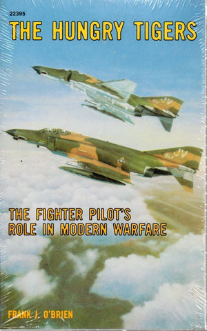 The Hungry Tigers Fighter Pilot's Role In Modern Warfare By Frank J O'Brien Aero N/A Aero_Publishers