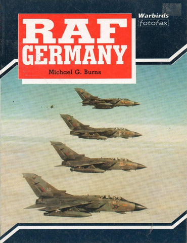 Warbirds Fotofax RAF Germany By Michael G. Burns Arms & Armour N/A Arms And Armour Press