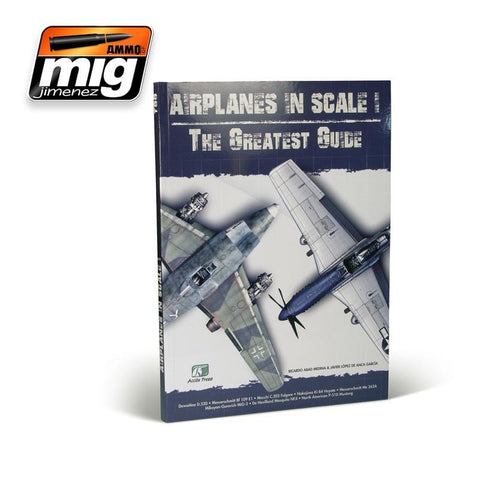 AIRPLANES IN SCALE: LE GRAND GUIDE FRENCH VERSION #EURO0003 N/A Ammo of Mig Jimenez