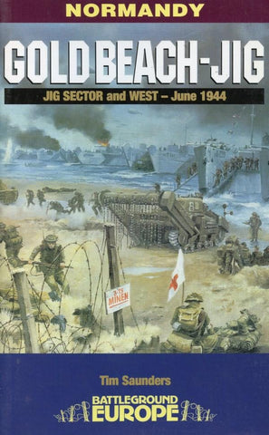 Normandy: Gold Beach-JIG by Tim Saunders Pen and Sword Military N/A Pen_and_Sword_Military
