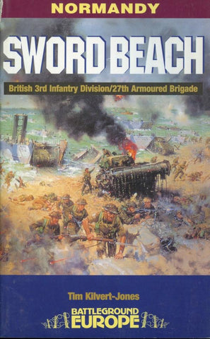 Battleground Europe Normandy: Sword Beach British By Tim Kilvert-Jones