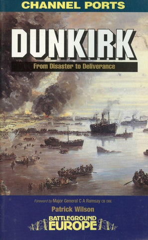 Battleground Europe Channel Ports: Dunkirk From Disaster To Deliverance