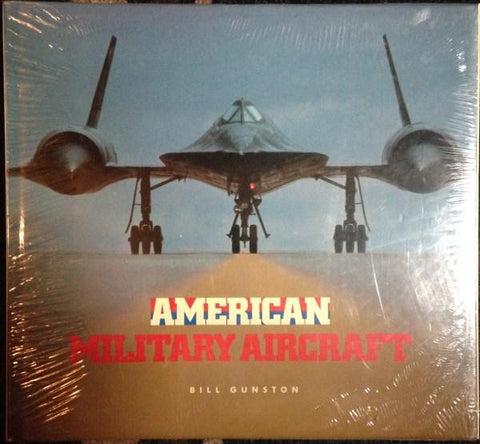 American Military Aircraft By Bill Gunston