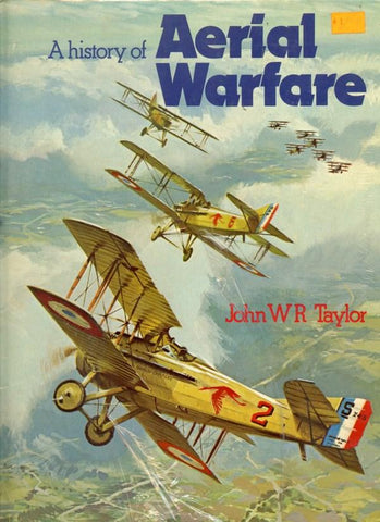 A History Of Aerial Warfare By John W.R. Taylor Hamlyn Publishing