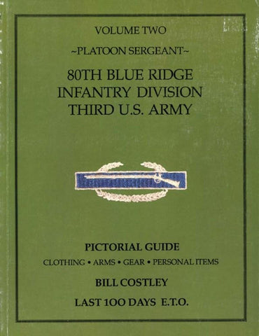 80th Blue Ridge Infantry Division Third US Army by Bill Costley Vol.2 Platoon U2 N/A Platoon Sergeant