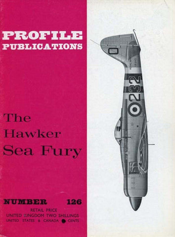 The Hawker Sea Fury Profile No.126 by Francis K. Mason Profile Publications U2 N/A Profile Publications