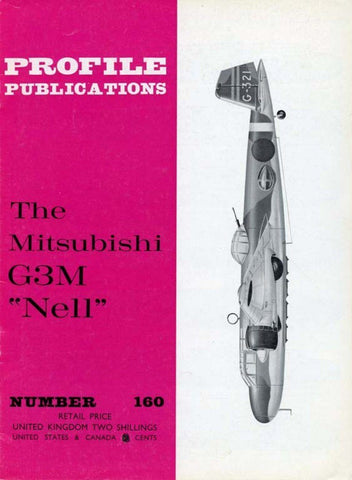 The Mitsubishi G3M Nell Profile No.160 by Rene J. Francillon Profile Pub. U2 N/A Profile Publications