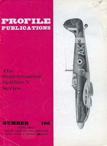 Supermarine Spitfire V Series Profile No.166 by Ted Hooton Profile Pub. U2 N/A Profile Publications