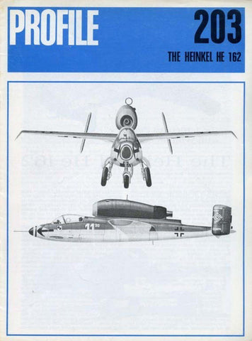 The Heinkel He 162 Profile No.203 by J. Richard Smith Profile Publications U2 N/A Profile Publications