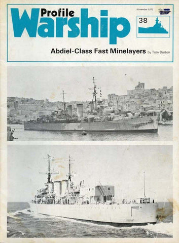 Abdiel-Class Fast Minelayers Warship No.38 by Tom Burton Profile Publications U2 N/A Profile Publications