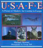 USAFE A Primer Of Modern Air Combat In Europe By Michael Skinner Reference U1 N/A Presidio Press